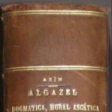 Libros antiguos: ASIN PALACIOS, MIGUEL: ALGAZEL: DOGMATICA, MORAL, ASCETICA. 1901 PRIMERA EDICION. Lote 41486561