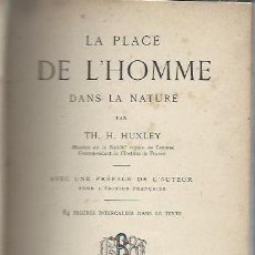 Libros antiguos: LA PLACE DE L´HOMME DANS LA NATURE, HUXLEY, PARIS, LIBRAIRE BAILLIERE ET FILS, 1891, CON 84 FIGURAS . Lote 42339318