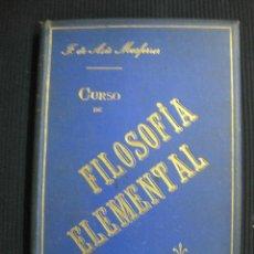 Libros antiguos: CURSO DE FILOSOFIA ELEMENTAL. F. DE ASIS MASFERRER.TIP. HISPANOAMERICANA 1896. Lote 42520177