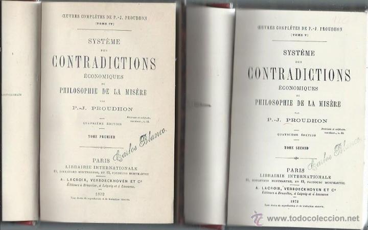 SYSTEME DES CONTRADICTIONS ECONOMIQUES OU PHILOSOPHIE DE LA MISERE, PROUDHON, 2 TMS, PARIS 1872 (Libros Antiguos, Raros y Curiosos - Pensamiento - Filosofía)