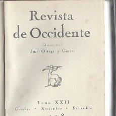 Libros antiguos: REVISTA DE OCCIDENTE, TOMO XXII, ORTEGA Y GASSET, OCT NOV DIC 1928, MADRID, 390 PÁGS, 15X21CM. Lote 43363040