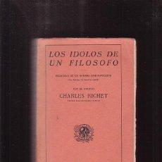 Libros antiguos: LOS IDOLOS DE UN FILOSOFO / DR. CHARLES RICHET - EDITA : ARALUCE 1900 ?. Lote 43438410