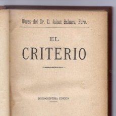 Libros antiguos: EL CRITERIO, D. JAIME BALMES. Lote 222056708
