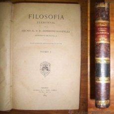 Libros antiguos: GONZÁLEZ, ZEFERINO. FILOSOFÍA ELEMENTAL. TOMO I. Lote 43587157