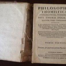 Libros antiguos: PHILOSOPHIA THOMISTICA,JUXTA INCONCUSA, TUTISSIMAQUE. DIVI THOMAE DOGMATA, QUATUR TOMIS COMPREHENSA.. Lote 43597079