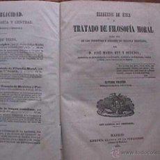 Libros antiguos: ELEMENTOS DE ETICA O TRATADO DE FILOSOFIA MORAL, JOSE MARIA REY Y HEREDIA, MADRID, 1869. Lote 43603513