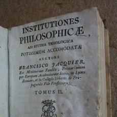 Libros antiguos: INSTITUTIONES PHILOSOPHICAE AD STUDIA THEOLOGICA POTISSIMUM ACCOMODATAE. TOMUS II. JACQUIER, FCO.. Lote 43884115