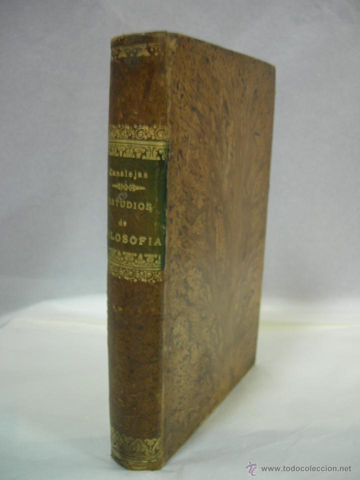 ESTUDIOS CRITICOS DE FILOSOFIA, POLITICA Y LITERATURA POR F. DE PAULA CANALEJAS, BAILLY 1872 (Libros Antiguos, Raros y Curiosos - Pensamiento - Filosofía)