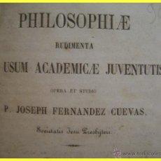 Libros antiguos: JOSEPH FERNÁNDEZ CUEVAS, PHILOSOPHIAE RUDIMENTA AD USUM ACADEMICAE JUVENTUTIS. 1861.. Lote 44013935