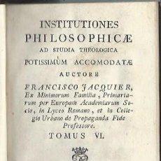 Libros antiguos: INSTITUTIONES PHILOSOPHICAE AD STUDIA THEOLOGICA POTISSIMUM ACCOMODATE,FRANCISCO JACQUIER,TM IV,1701. Lote 44202380