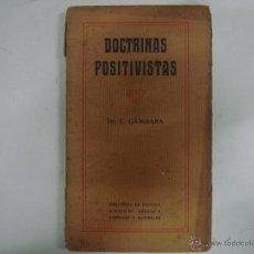 Libros antiguos: DR. L. GÁMBARA. DOCTRINAS POSITIVISTAS. EDITORIAL F. GRANADA .APROX. 1910.. Lote 44211070