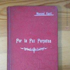 Libros antiguos: POR LA PAZ PERPETUA - MANUEL KANT EDITORIAL SOPENA - FIB. Lote 91895524