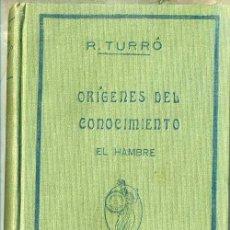 Libros antiguos: TURRÓ : ORÍGENES DEL CONOCIMIENTO - EL HAMBRE (MINERVA, 1916) PRÓLOGO DE UNAMUNO. Lote 44702152