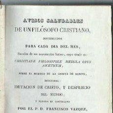 Libros antiguos: AVISOS SALUDABLES DE UN FILÓSOFO CRISTIANO, FRANCISCO VAZQEZ, BARCELONA OLIVERES Y MONMANY 1840. Lote 45157772