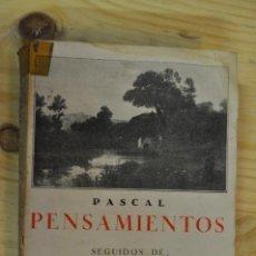 Libros antiguos: PENSAMIENTOS SEGUIDOS DE LAS PROVINCIALES - PASCAL - FI4. Lote 45217681