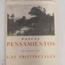 Libros antiguos: PASCAL. PENSAMIENTOS SEGUIDOS DE LAS PROVINCIALES, 1933. Lote 45399379