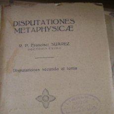 Libros antiguos: FRANCISCI SUÁREZ: DISPUTATIONES METAPHYSICAE. DISPUTATIONES SECUNDA Y TERTIA (SIGÜENZA, HACIA 1930). Lote 45518089