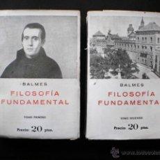 Libros antiguos: JAIME BALMES: FILOSOFÍA FUNDAMENTAL, 2 TOMOS, EDICIONES HISPÁNICAS, S/F. Lote 46625403