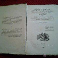 Libros antiguos: ELEMENTOS DE LÓGICA. DON JOSE MARÍA REY Y HEREDIA. MADRID 1869. Lote 46643091