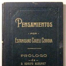 Libros antiguos: CULELL CERIOLA, ESTANISLAO - PENSAMIENTOS - BARCELONA 1922. Lote 46526186