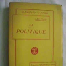 Libros antiguos: LA POLITIQUE. ARISTOTE. 1930. Lote 47815067