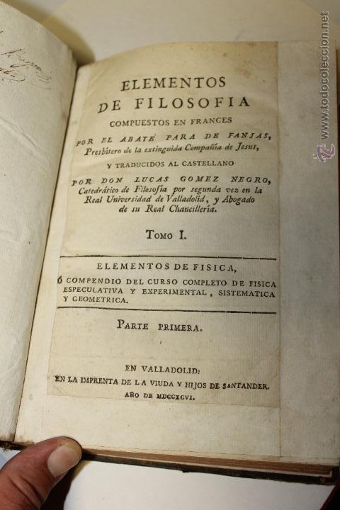 Libros antiguos: ELEMENTOS DE FILOSOFIA,COMPENDIO DE FISICA ESPECULATIVA Y EXPERIMENTAL 1796 - Foto 6 - 47825572