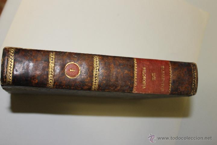 Libros antiguos: ELEMENTOS DE FILOSOFIA,COMPENDIO DE FISICA ESPECULATIVA Y EXPERIMENTAL 1796 - Foto 9 - 47825572