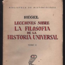Libros antiguos: HEGEL LECCIONES SOBRE LA FILOSOFIA DE LA HISTORIA UNIVERSAL TOMO II 1928 REVISTA DE OCCIDENTE. Lote 48342606