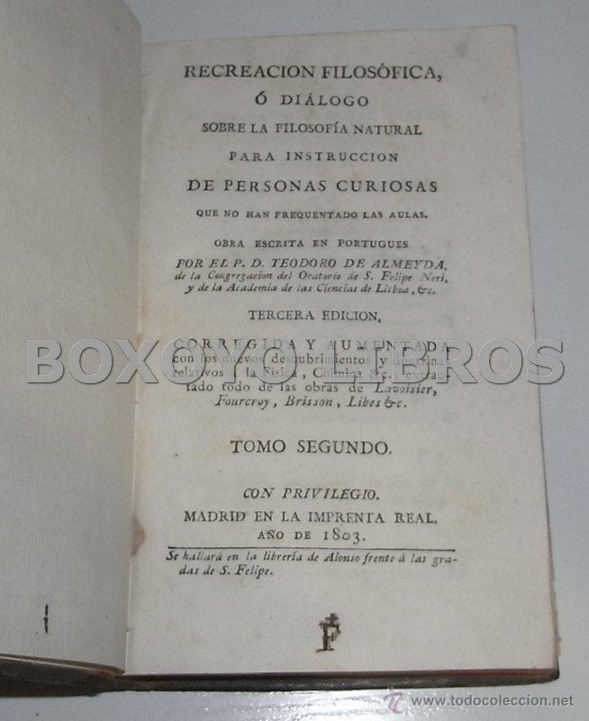 Libros antiguos: ALMEYDA (o ALMEIDA), Teodoro de. Recreación filosófica o Diálogo sobre la filosofía natural...1803 - Foto 5 - 48410318