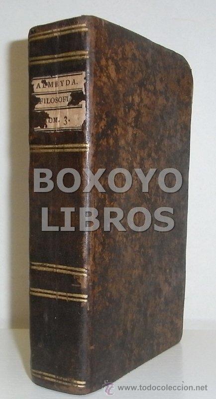 Libros antiguos: ALMEYDA (o ALMEIDA), Teodoro de. Recreación filosófica o Diálogo sobre la filosofía natural...1803 - Foto 6 - 48410318