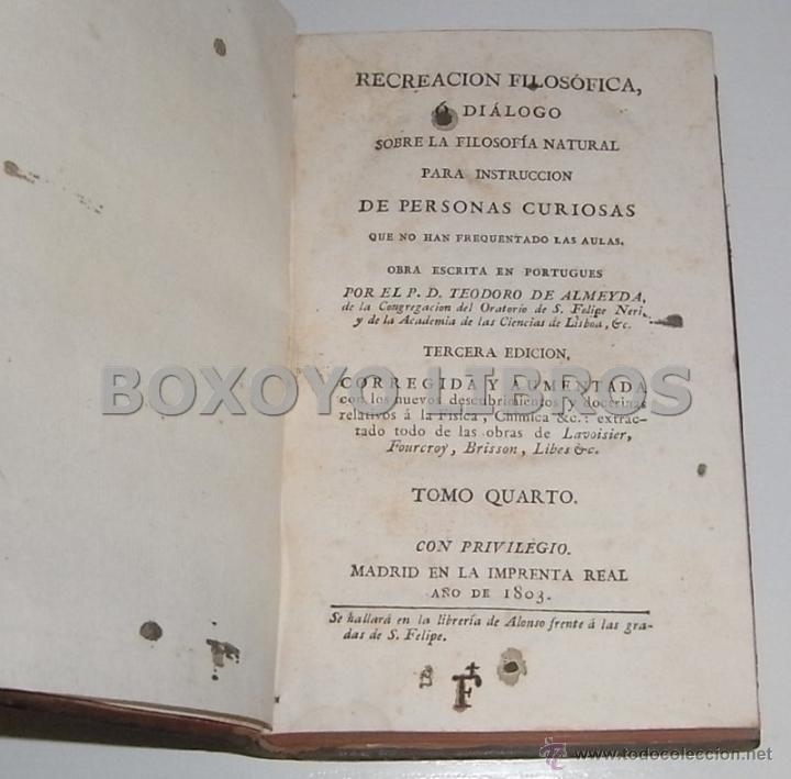 Libros antiguos: ALMEYDA (o ALMEIDA), Teodoro de. Recreación filosófica o Diálogo sobre la filosofía natural...1803 - Foto 9 - 48410318