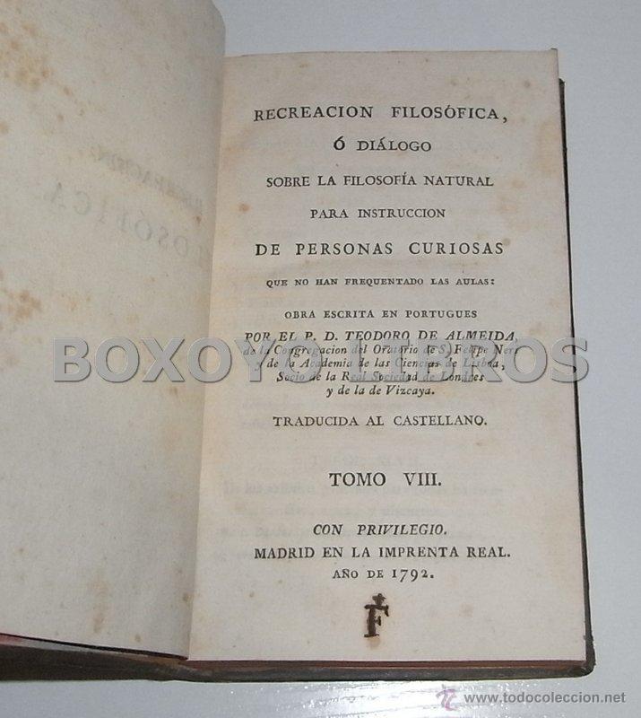 Libros antiguos: ALMEYDA (o ALMEIDA), Teodoro de. Recreación filosófica o Diálogo sobre la filosofía natural...1803 - Foto 16 - 48410318