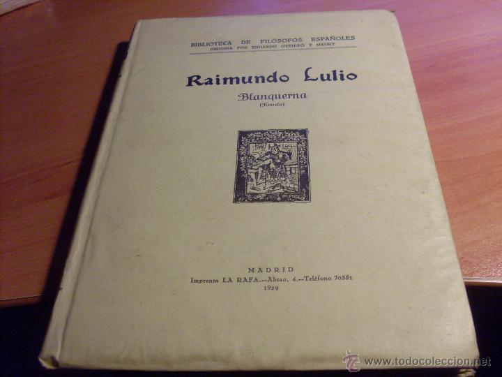 RAIMUNDO LULIO (BLANQUERNA TOMO I) BIBLIOTECA FILOSOFOS ESPAÑOLES 1929. INTONSO (LB24) (Libros Antiguos, Raros y Curiosos - Pensamiento - Filosofía)