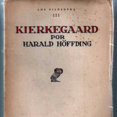 Libros antiguos: KIERKEGAARD POR HARALD HÖFFDING. REVISTA DE OCCIDENTE. 1930. LOS FILOSOFOS III. Lote 48919531