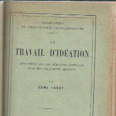 Libros antiguos: LE TRAVAIL D´IDEATION, EDME TASSY, PARIS LIBRAIRE FELIX ALCAN 1903, BIBLIOTHEQUE DE PHILOSOPHIE . Lote 49021836