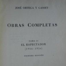 Libros antiguos: OBRAS COMPLETAS JOSE ORTEGA Y GASSET.REVISTA OCCIDENTE.PRIMERA EDICION.TOMO II.1916-1934.746 PG.. Lote 49502783