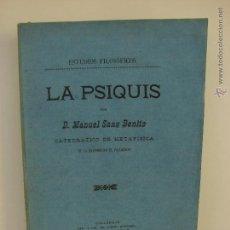 Libros antiguos: LA PSIQUIS. ESTUDIOS FILOSOFICOS. MANUEL SANZ BENITO. VALLADOLID 1900. Lote 49532292