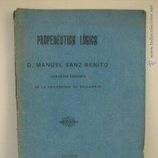Libros antiguos: PROPEDEUTICA LOGICA. D. MANUEL SANZ BENITO. VALLADOLID 1900. Lote 49912814
