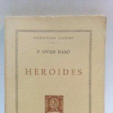Libros antiguos: ESCRIPTORS LLATINS. P. OVIDI NASO. HEROIDES. FUNDACIO BERNAT METGE. 1927. Lote 50199524