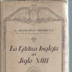 Libros antiguos: LA ESTÉTICA INGLESA DEL SIGLO XVIII, FRANCISCO MIRABENT, EDITORIAL CERVANTES BARCELONA 1927, RÚSTICA. Lote 50502832