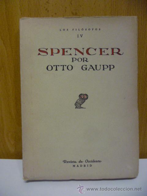 SPENCER. LOS FILOSOFOS, OTTO GAUPP. REVISTA DE OCCIDENTE, 1930 (Libros Antiguos, Raros y Curiosos - Pensamiento - Filosofía)