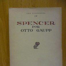Libros antiguos: SPENCER. LOS FILOSOFOS, OTTO GAUPP. REVISTA DE OCCIDENTE, 1930. Lote 50758266