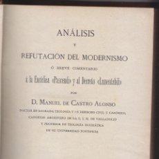 Libros antiguos: CASTRO ALONSO: ANÁLISIS Y REFUTACIÓN DEL MODERNISMO. VALLADOLID, 1908. FILOSOFÍA. RELIGIÓN. Lote 51156017