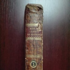 Libros antiguos: MANUAL CLASICO DE FILOSOFIA - TOMO I - M. SERVANT BEAUVAIS - IMPRENTA DE VERGES - MADRID - 1838 -. Lote 51369134