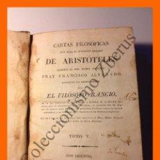 Libros antiguos: CARTAS FILOSÓFICAS BAJO NOMBRE DE ARISTÓTELES ESCRIBIÓ FRAY FRANCISCO ALVARADO - EL FILOSOFO RANCIO. Lote 51391694