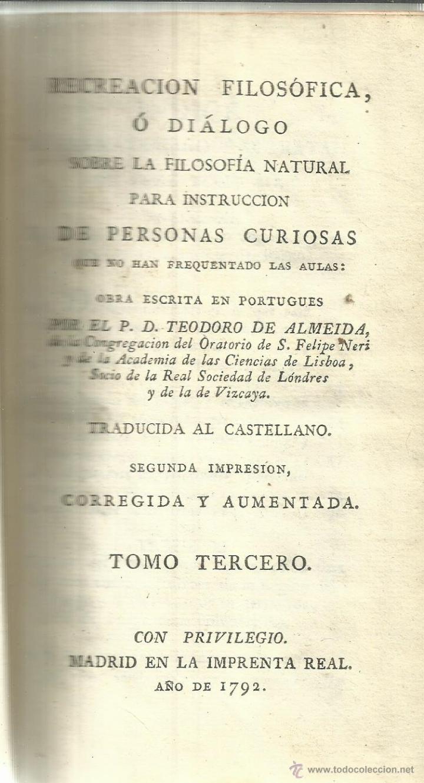 Libros antiguos: RECREACIÓN FILOSÓFICA. TEODORO DE ALMEIDA. 8 TOMOS. IMPRENTA REAL. MADRID. 1792 - Foto 2 - 51796921