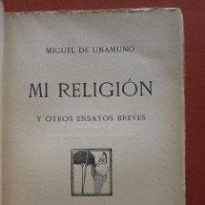 Libros antiguos: MI RELIGION Y OTROS ENSAYOS. MIGUEL DE UNAMUNO. Lote 51980578