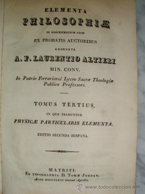 Libros antiguos: ELEMENTA PHILOSOPHIAE EN ADOLESCENTUM USUM ADORNATA - A. F. LAURENTIO ALTIERI - 1833 - Foto 3 - 52030837