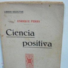 Libros antiguos: FERRI. ENRIQUE, CIENCIA POSITIVA,. Lote 52310335