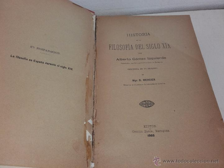 Libros antiguos: LIBRO- HISTORIA DE LA FILOSOFIA DEL SIGLO XIX-A. GÓMEZ IZQUIERDO--AÑO1903 - Foto 2 - 52939017